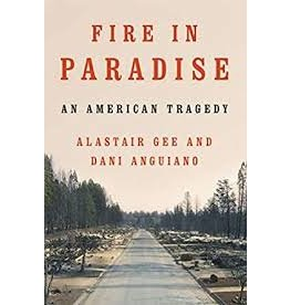 Books Fire in Paradise: An American Tragedy by Alastair Gee and Dani Anguiano
