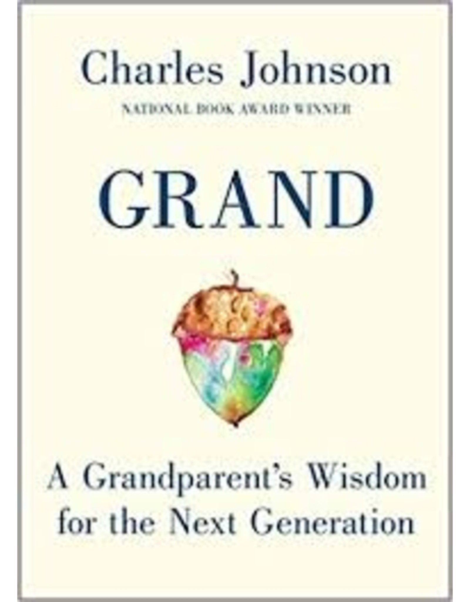 Books Grand: A Grandparents Wisdom for a Happy Life by Charles Johnson