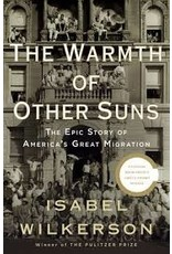Books The Warm of Other Suns: The Epic Story of America's Great Migration by Isabel Wilkerson