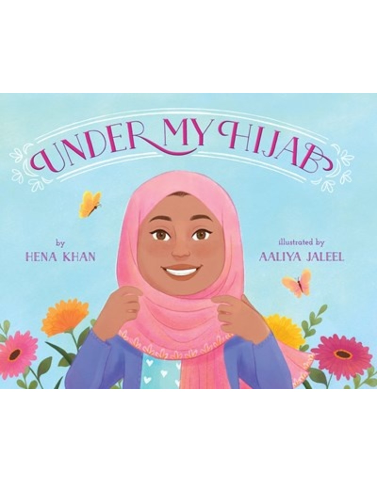 Books Under My Hijab by Hena Khan Illustrated by Aaliya Jaleel  (DWS)