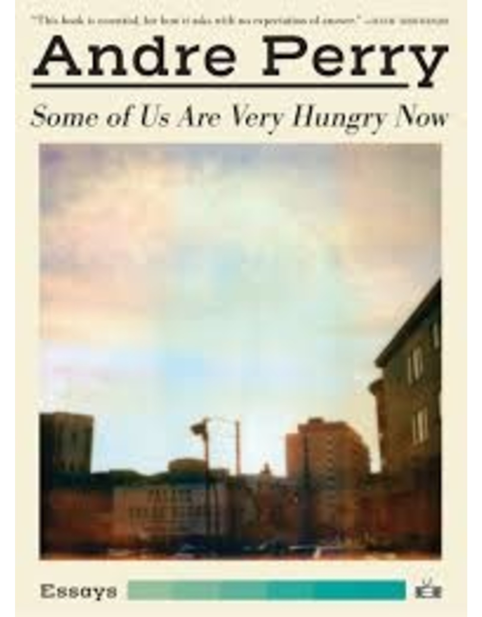 Books Some of Us are Very Hungry Now by Andre Perry