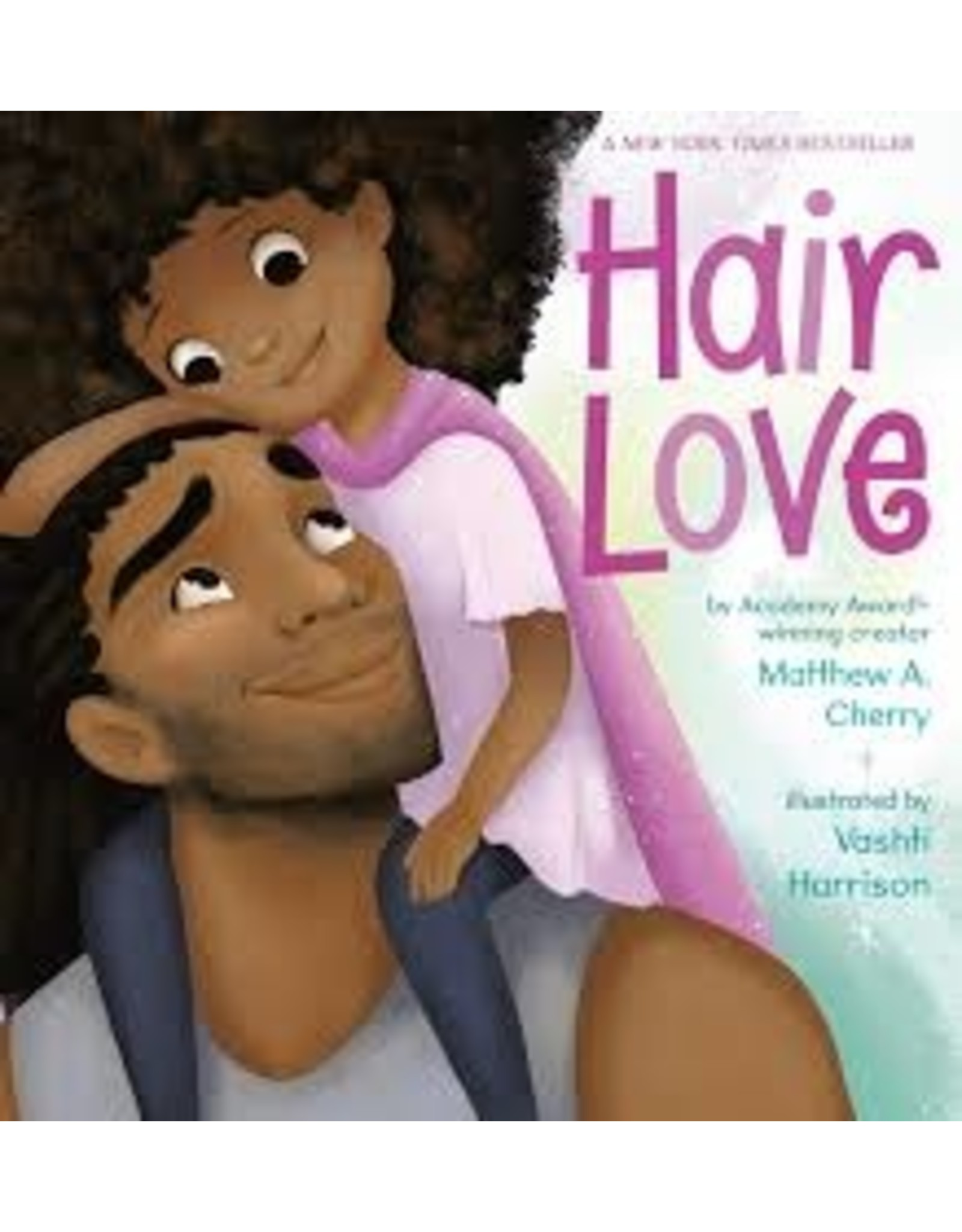 Books Hair Love by Matthew A. Cherry Illustrated by Vashti Harrison