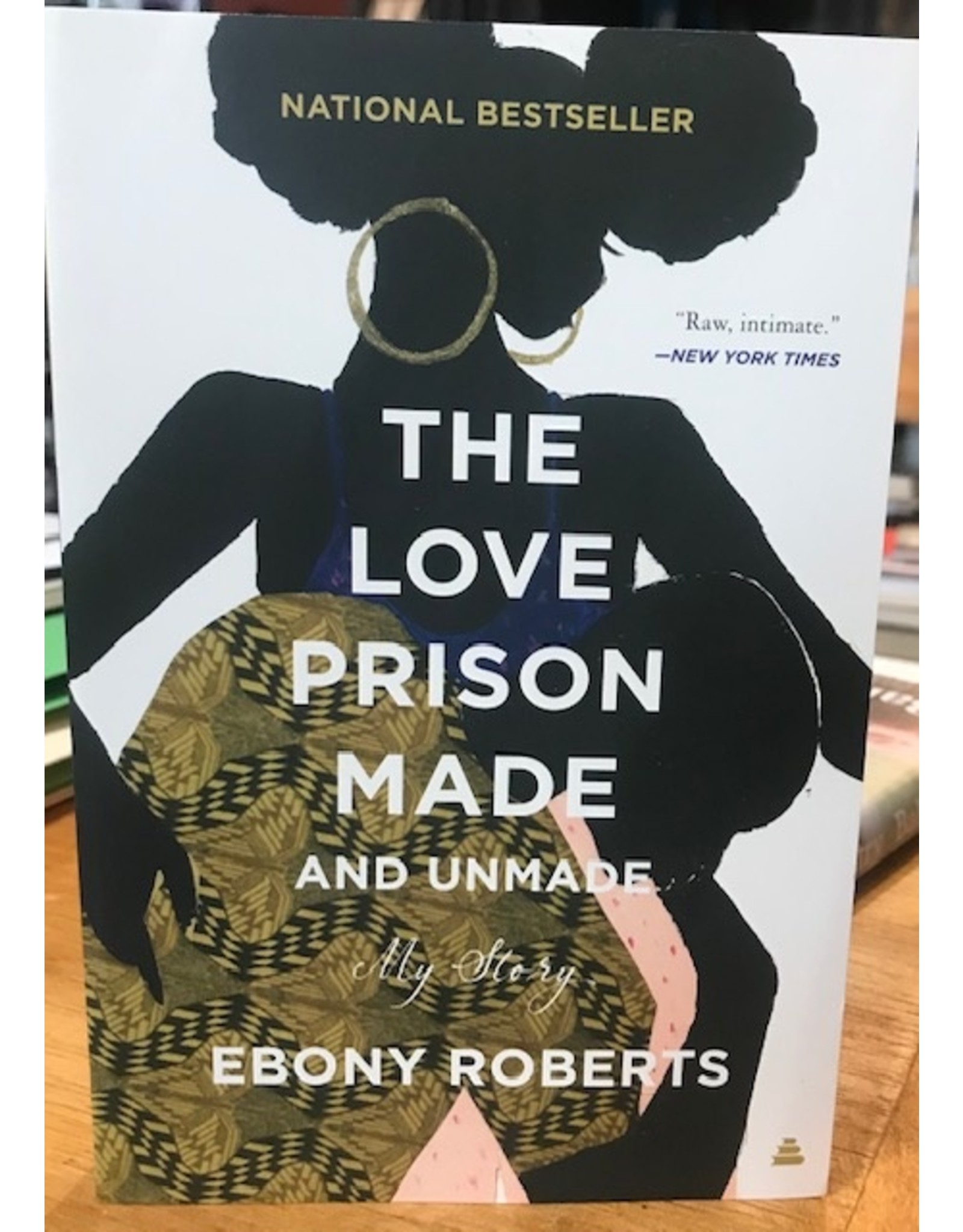 Books The Love Prison Made and Unmade: My Story by Ebony Roberts
