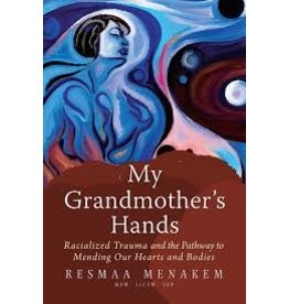 Books My Grandmother's Hands by Resmaa Menakem (DWS)