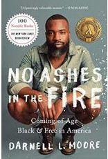 Books No Ashes in the Fire : Coming of Age Black and Free in America  by Darnell L Moore (Holiday Catalog)