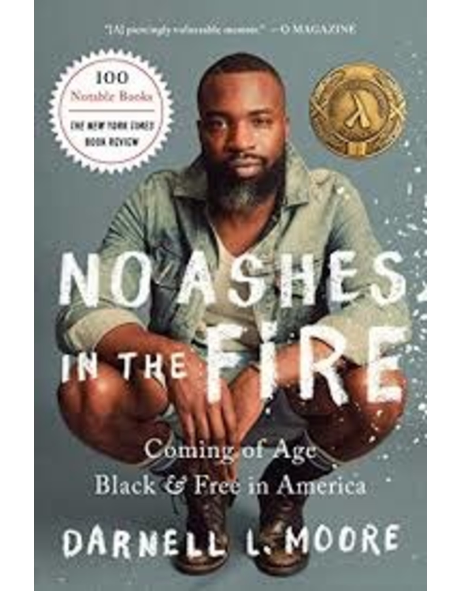 Books No Ashes in the Fire : Coming of Age Black and Free in America  by Darnell L Moore