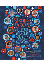 Books Strong Voices:Fifteen American Speeches Worth Knowing by Intro by Tonya Bolden and Ilust. by Eric Velasquez