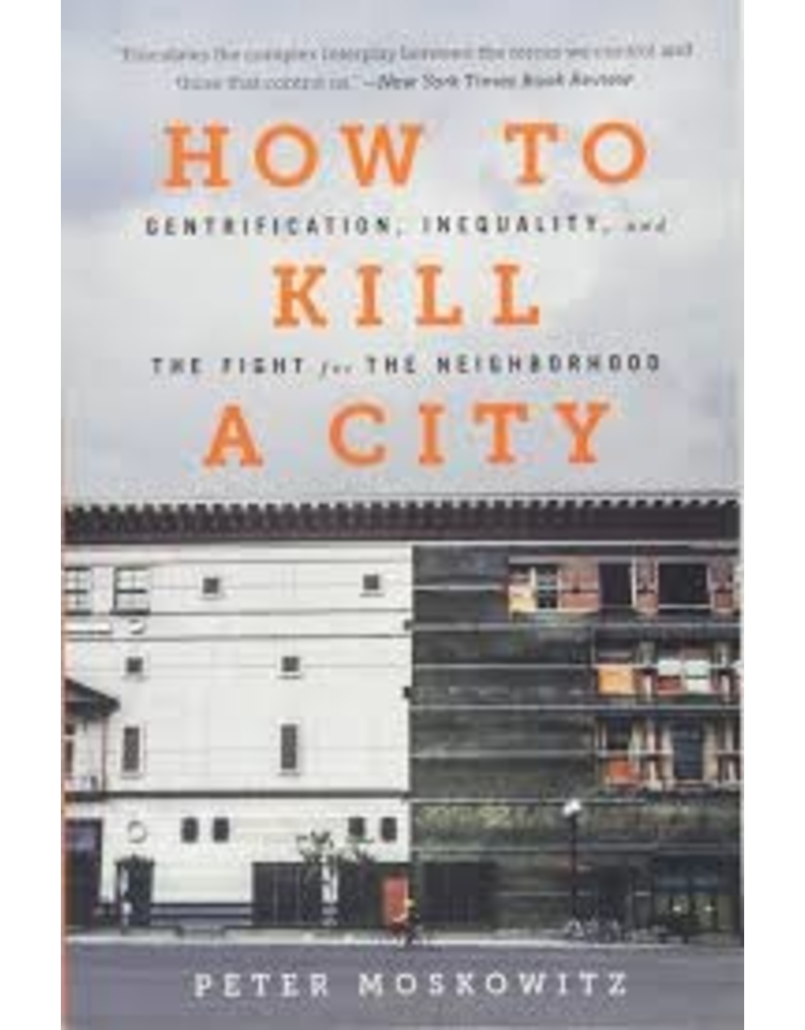 Books How To Kill A City by Peter Moskowitz