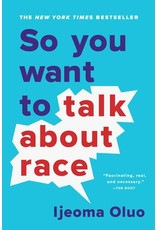 Books So You Want to Talk About Race by  Ijeoma Oluo (DWS)