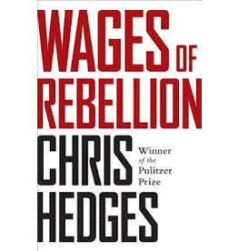 Books The Wages of Rebellion, Chris Hedges
