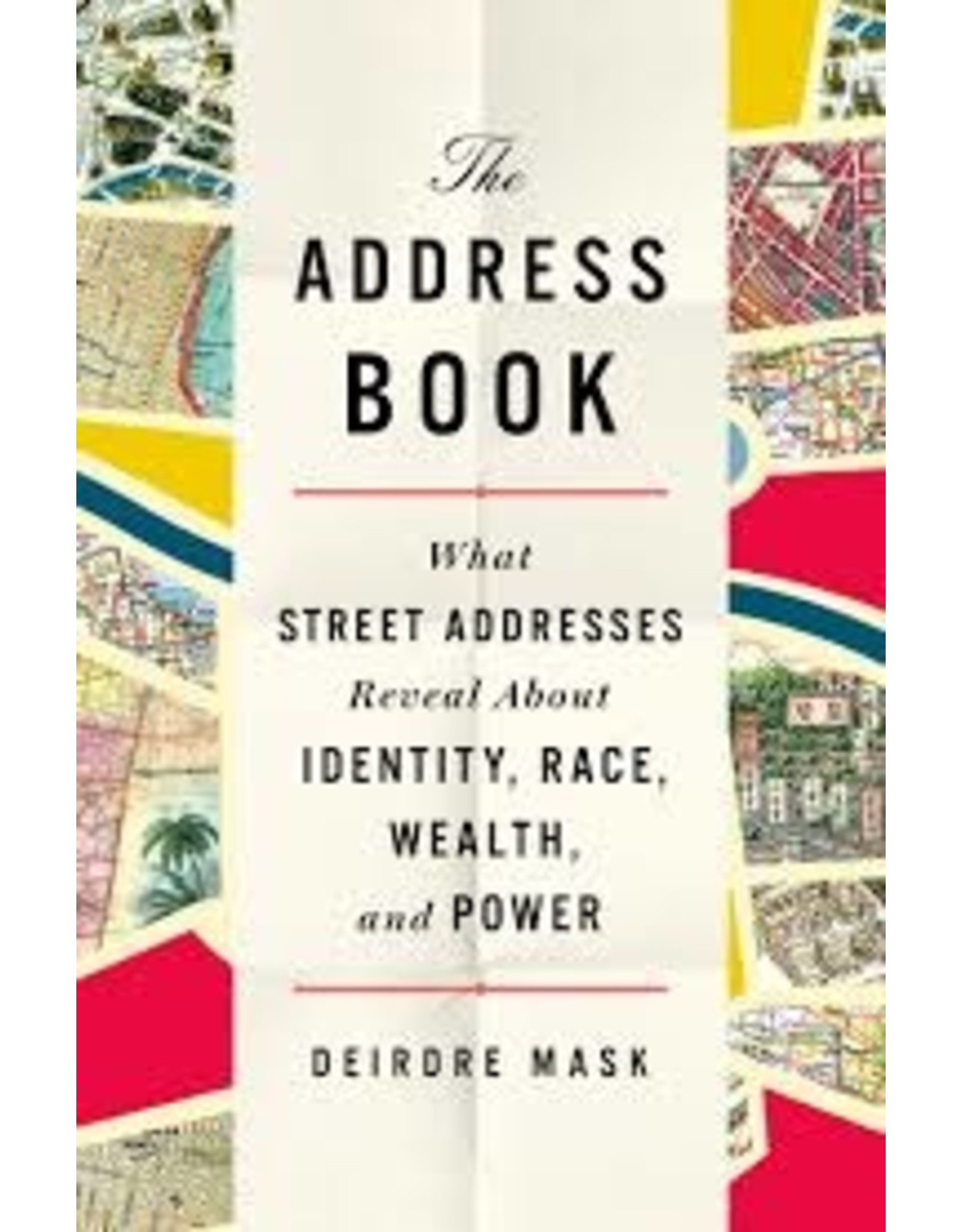 Books The Address Book : What Street Addresses Reveal About Identity, Race, Wealth and Power by Deirdre Mask