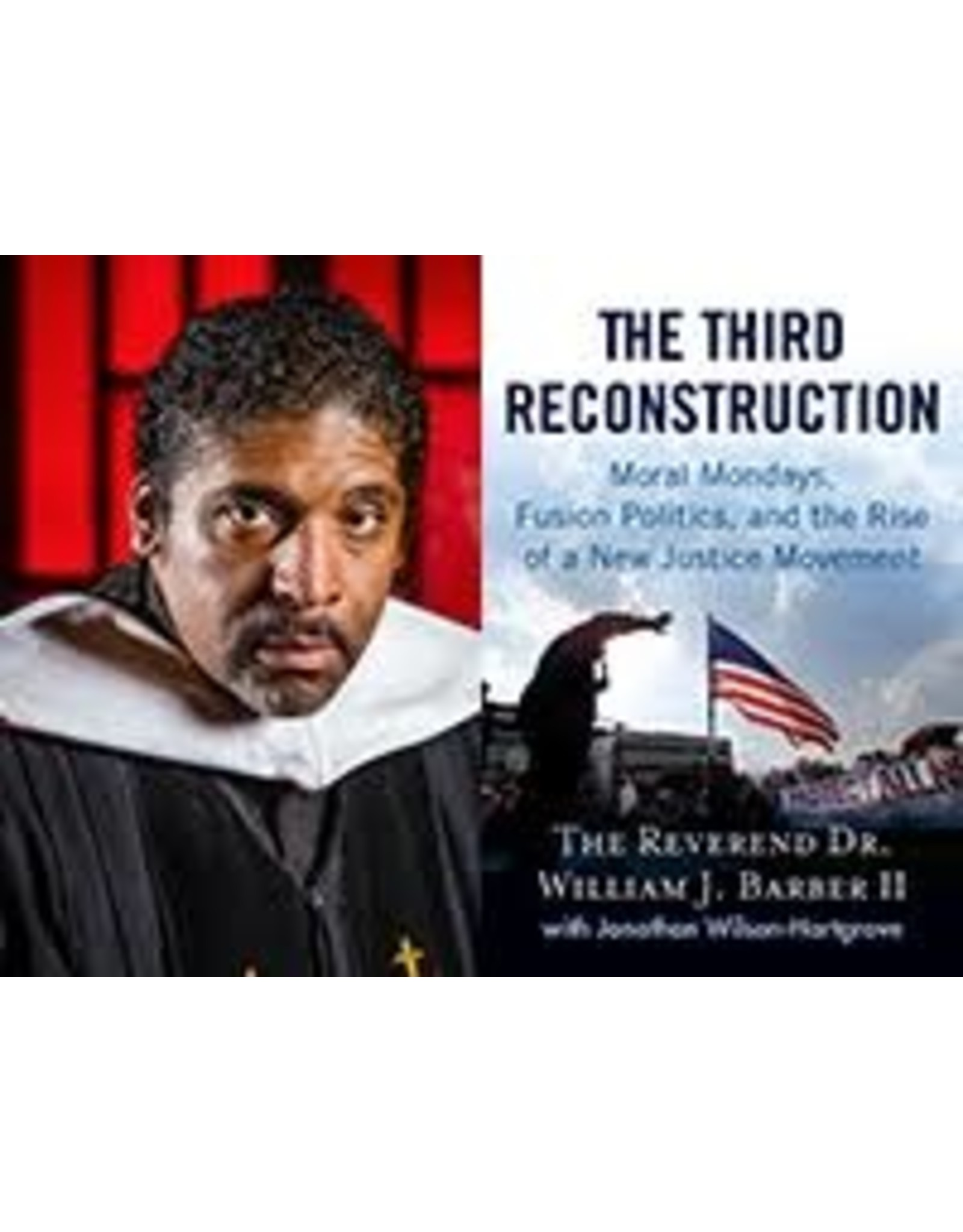 Books The Third Reconstruction by The Reverend Dr. William J. Barber II