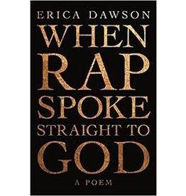 Books When Rap Spoke Straight to God by Erica Dawson