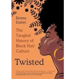Books Twisted: The Tangled History of Black Hair Culture by Emma Dabiri