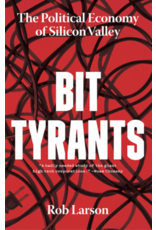 Books BIT Tyrants: The Political Economy of Silicon Valley by Rob Larson