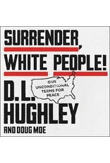 Books Surrender, White People! D.L. Hughley and Doug Moe