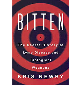Books Bitten: The Secret HIstory of Lyme Disease and Biological Weapons by Kris Newby