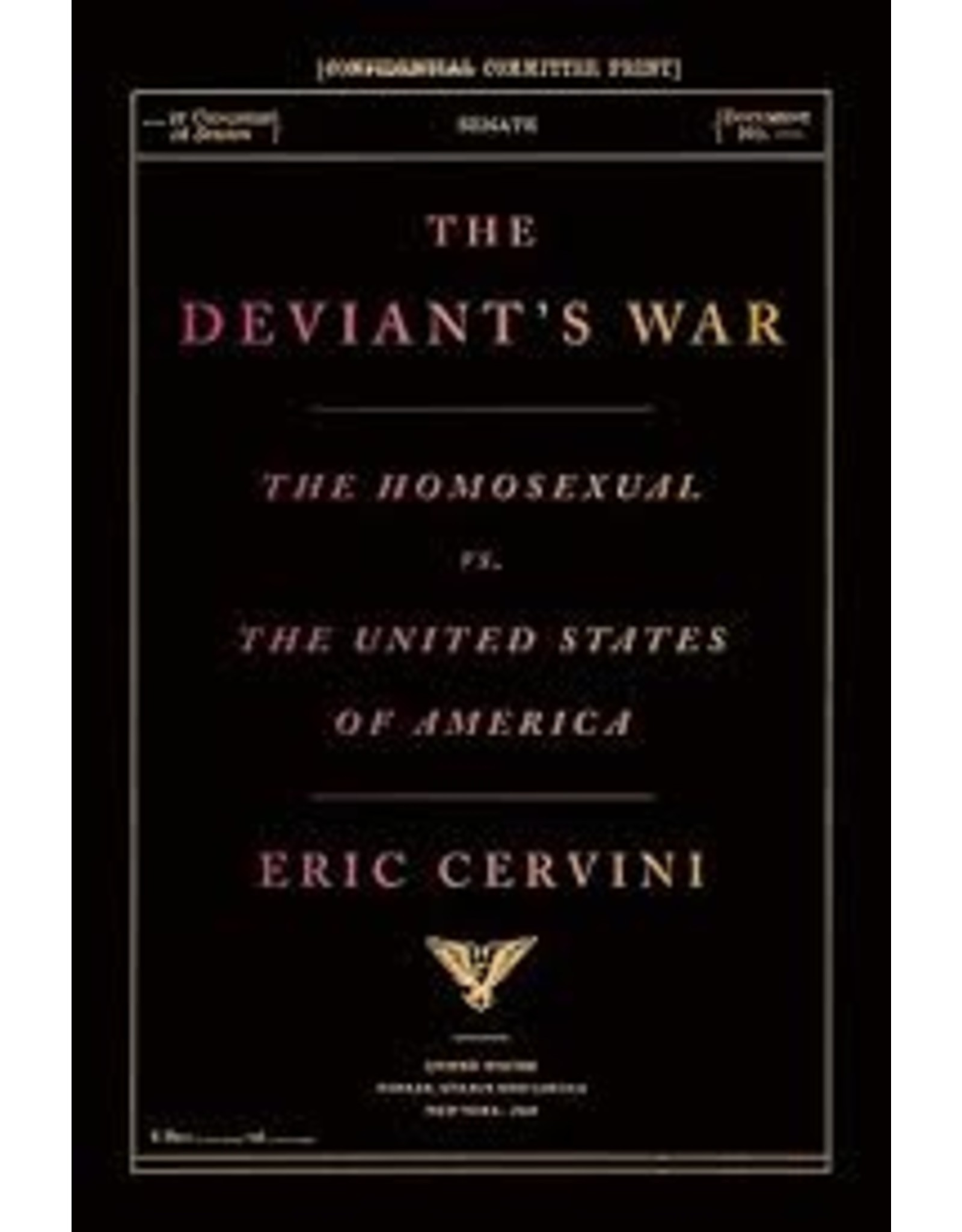 Books The Deviant's War: The Homosexual vs United States of America by Eric Cervini