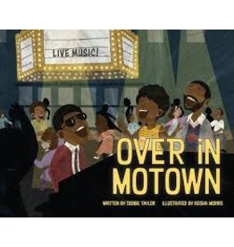 Books Over in Motown by Debbie Taylor Illistrated by Keisha Morris