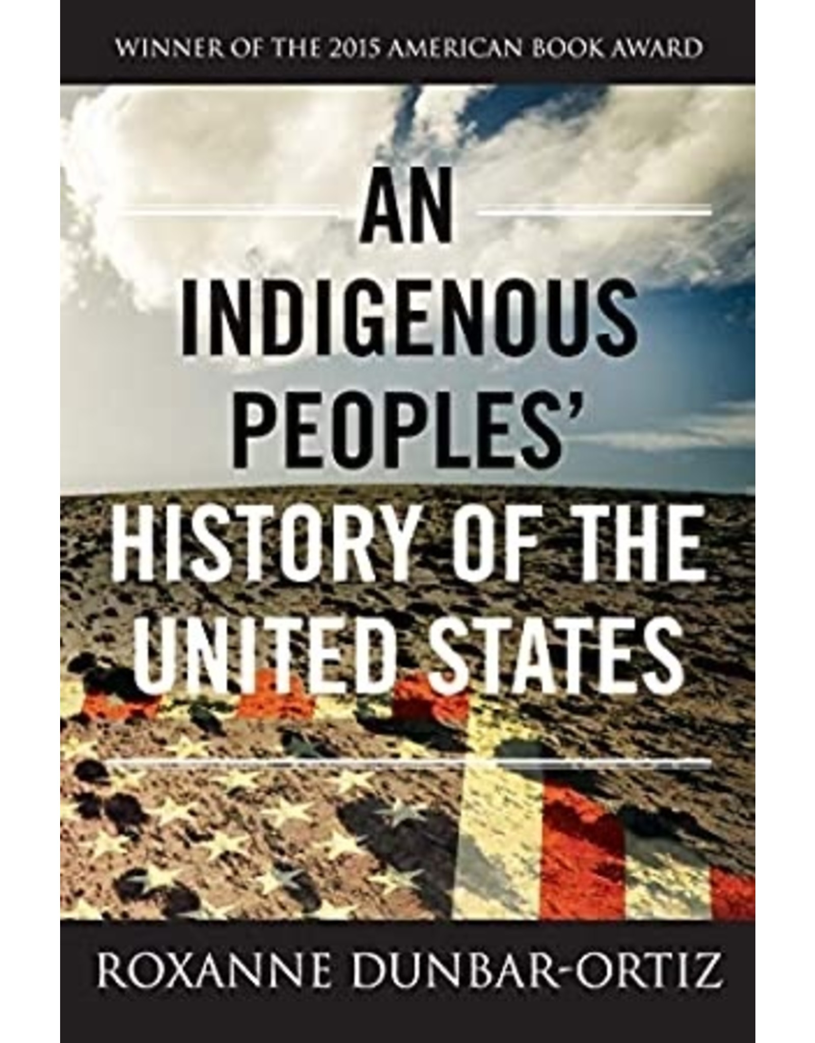 Books An Indigenous Peoples' History of the United States by Roxanne Dunbar-Ortiz