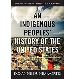 Books An Indigenous Peoples' History of the United States by Roxanne Dunbar-Ortiz (Justice is the Pointe)