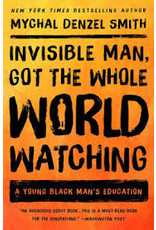 Books Invisible Man, Got the Whole World Watching: A Young Black Man's Education by Mychal Denzel Smith