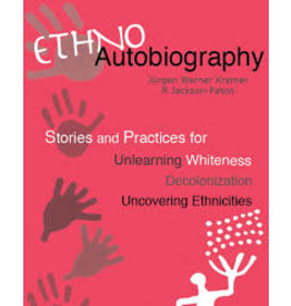 Books Ethno Autobiography: Stories and Practices for Unlearning Whiteness Decolonization Uncovering Ethnicites by Jugen Werner Kremer & R. Jackson-Paton