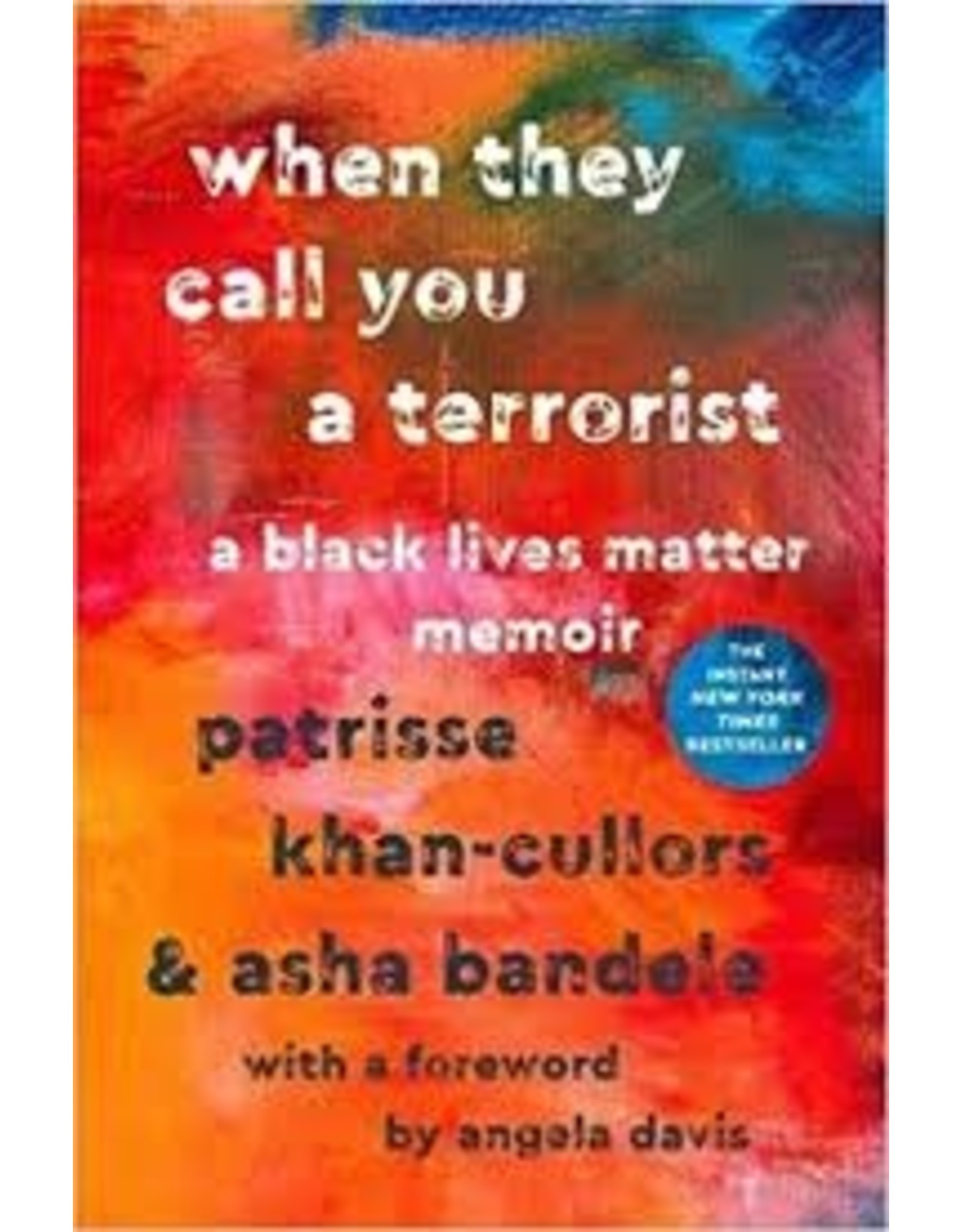 Books when they call you a terrorist by Patrisse Khan-Cullors & Asha Bandele