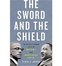 Books The Sword and The Shield: The Revolutionary Lives of Malcom X and Martin Luther King by Peniel E. Joseph