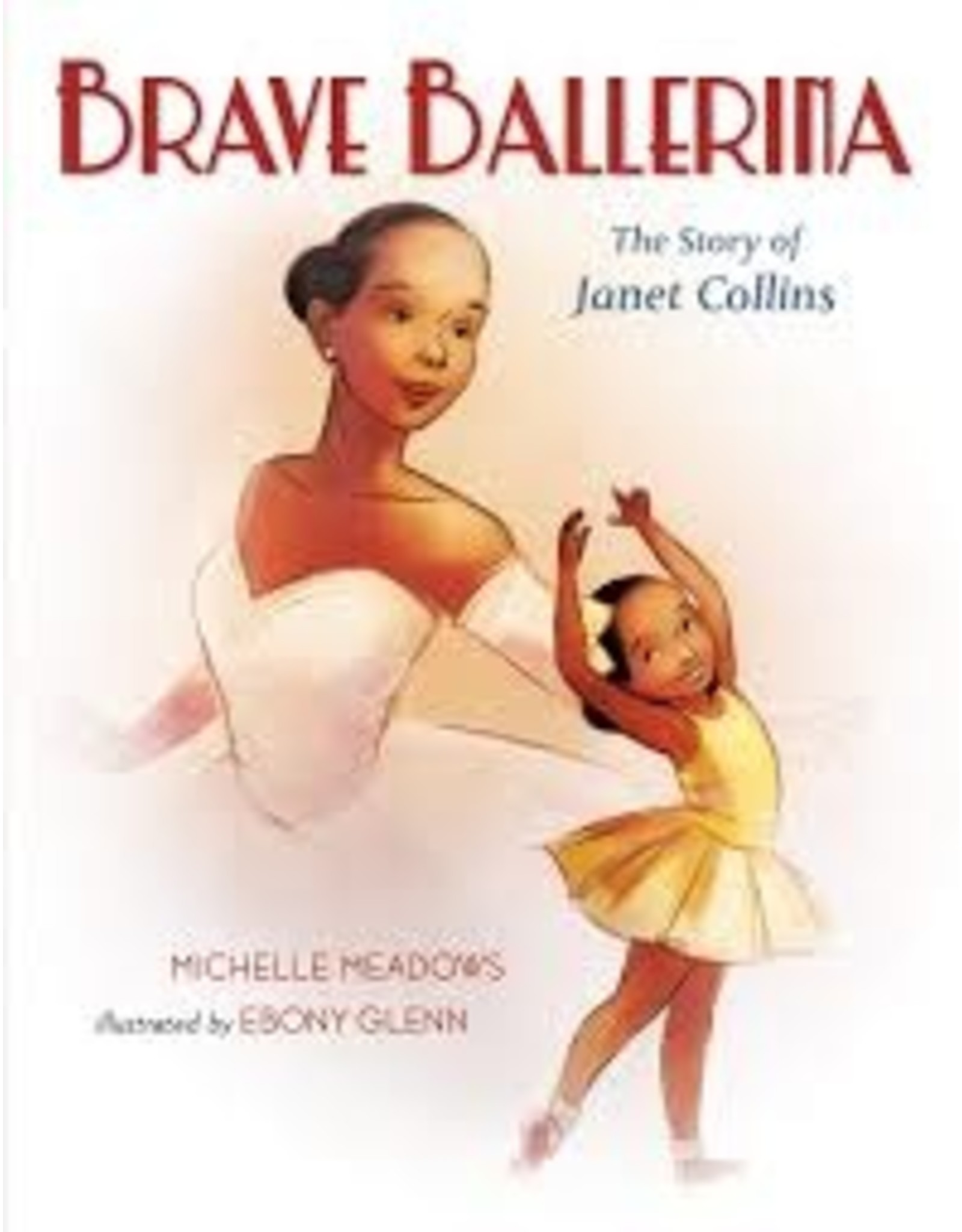 Books Brave Ballerina : The Story of Janet Collins by Michelle Meadows