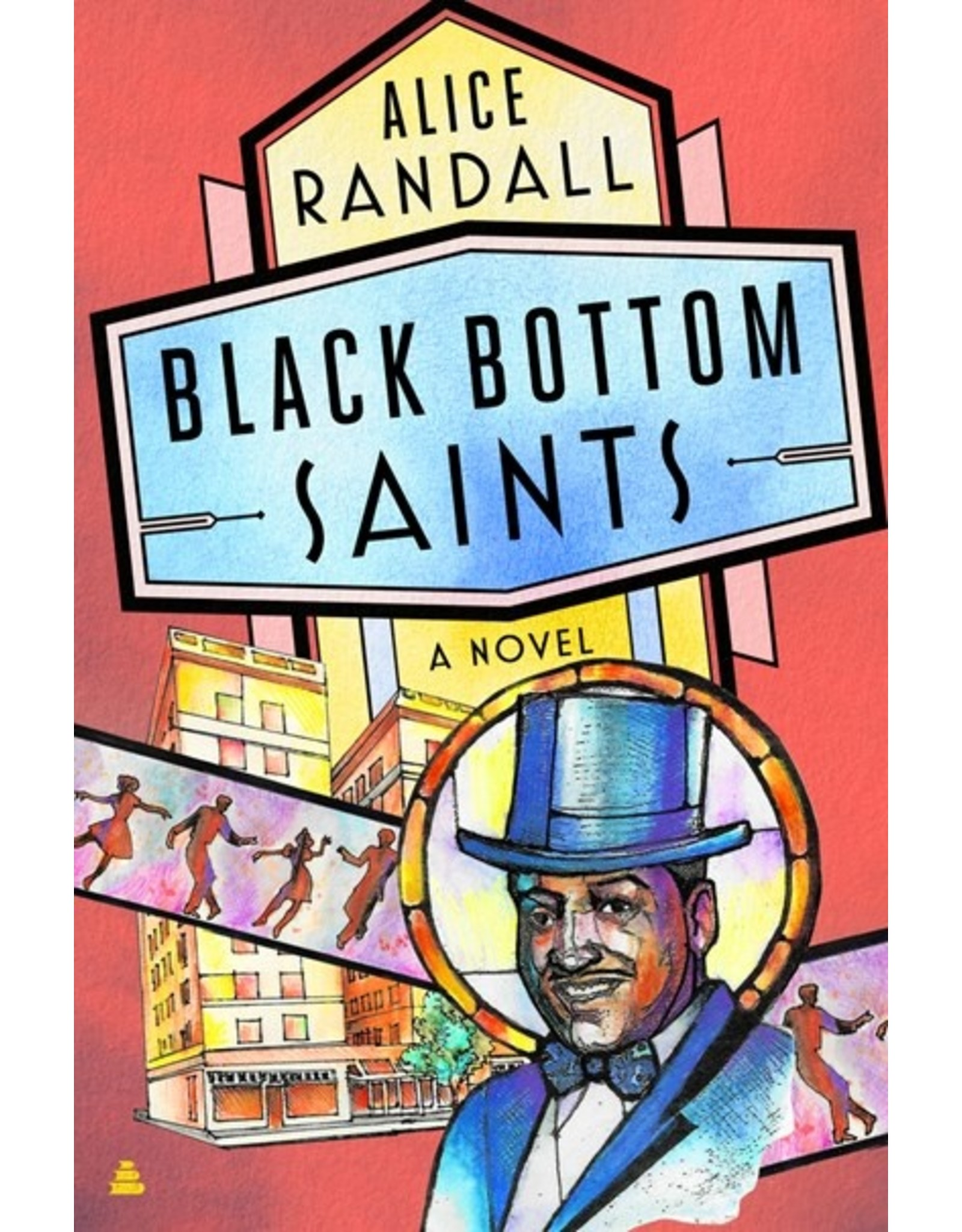 Books Black Bottom Saints : A Novel  by Alice Randall (Pre order)