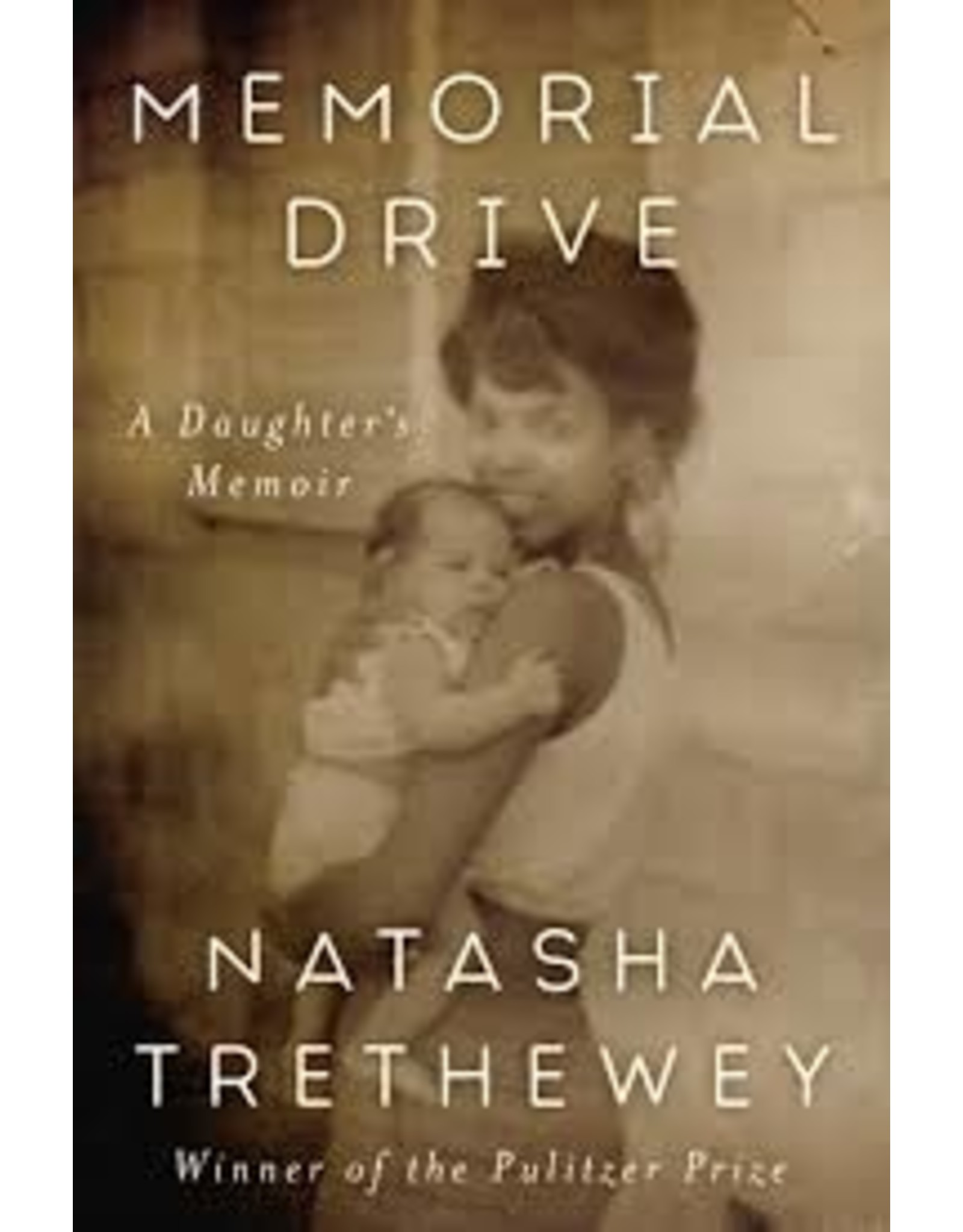 Books Memorial Drive: A Daughters Memoir by Natasha (Signed First Edition) Trethewey  (Signed First Edition)