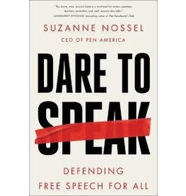 Books Dare to Speak: Defending Free Speech for All by Suzanne Nossel