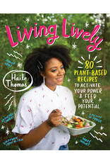 Books Lively Lively 80 plant-based recipes to activate your power & feed your potential by Taile Thomas