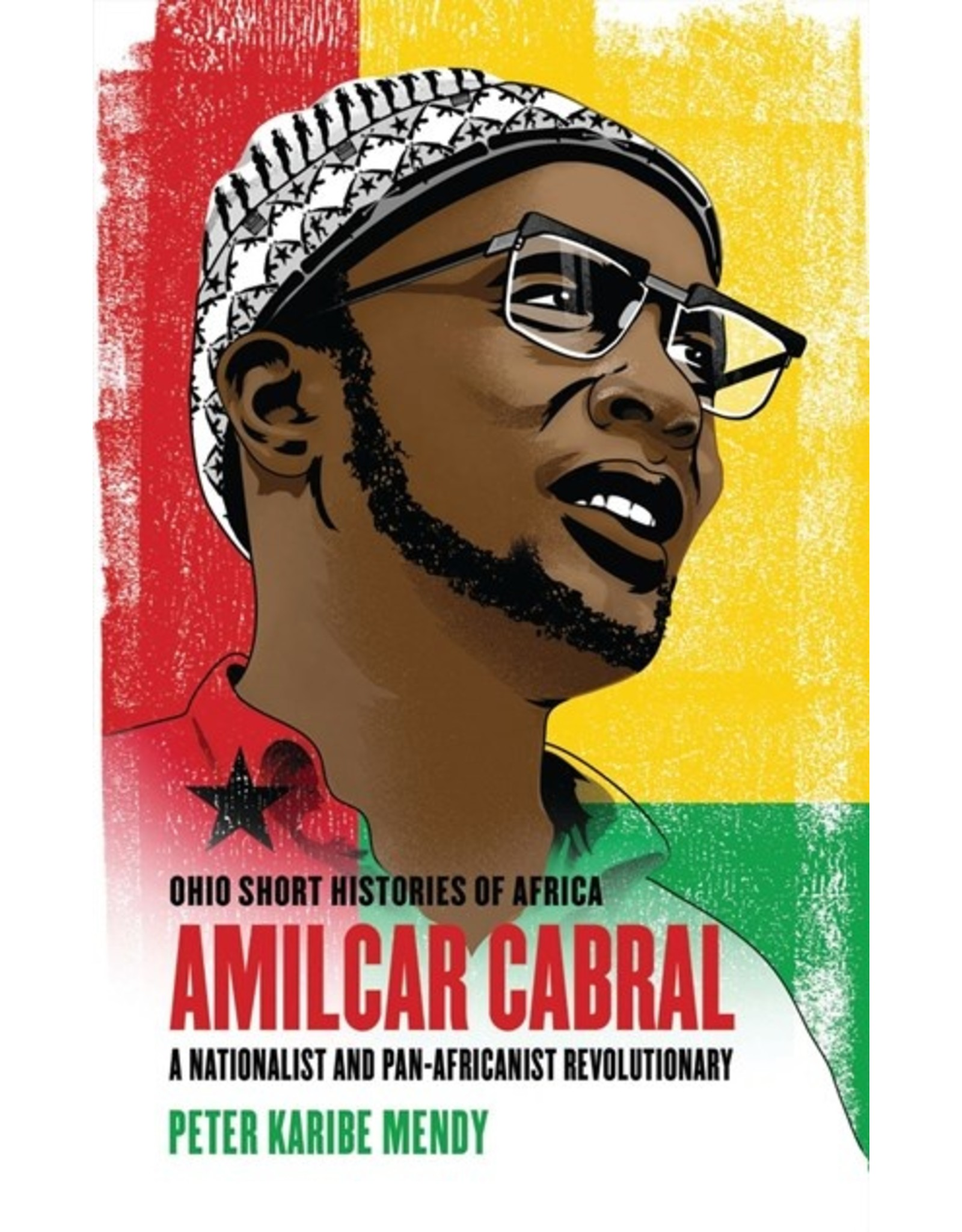 Books Amílcar Cabral : A Nationalist and Pan-Africanist Revolutionary
