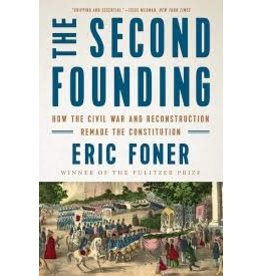 Books The Second Founding: How the Civil War and Reconstruction Remade the Constitution by Eric Foner