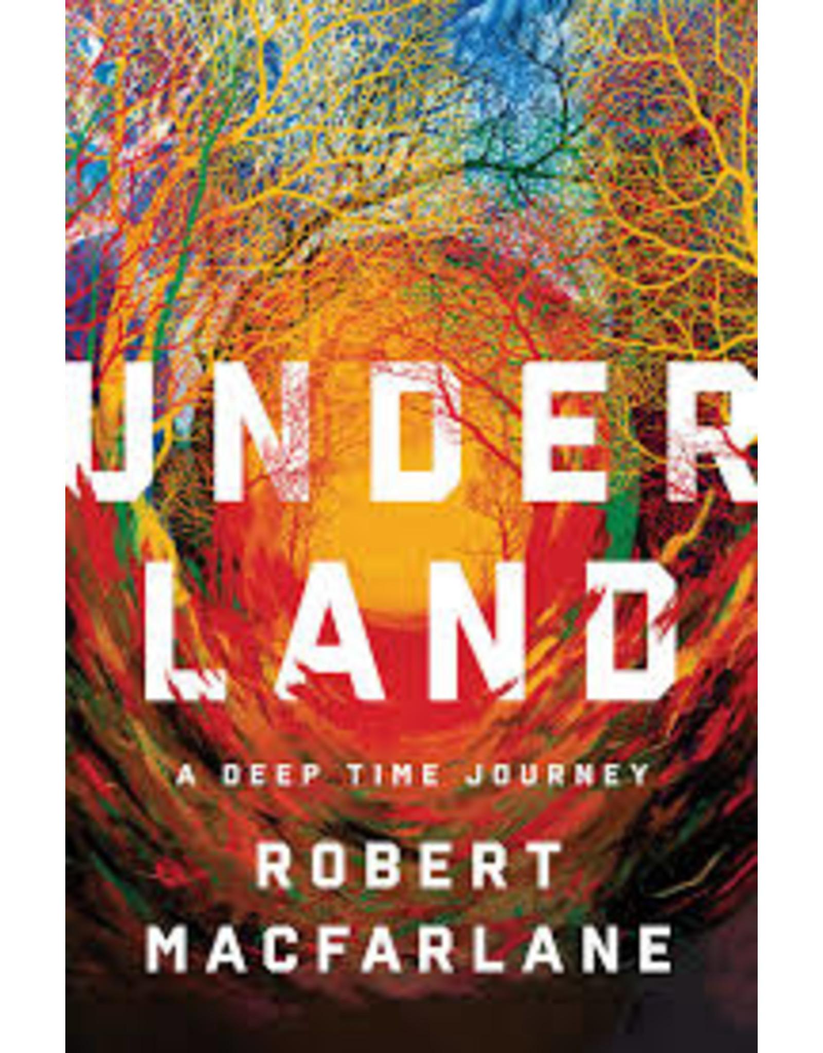 Books Underland : A Deep Time Journey by Robert MacFarlane