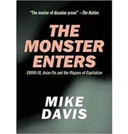 Books The Monster Enters: COVID-19, Avian Flu, and the Plagues of Capitalism by Mike Davis