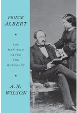 Books Prince Albert: The Man Who Saved the Monarchy by A. N. Wilson