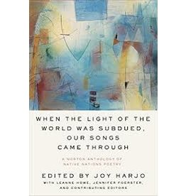 Books When the Light of the World was Subdued, Our Songs Came Through by Edited by Joy Harjo