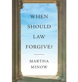 Books When Should Law Forgive? Martha Minow