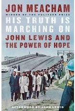 Books His Truth is Marching On: John Lewis and The Power of Hope by Jon Meacham
