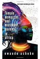 Books Female Monarchs and Merchant Queens in Africa by Nwando Achebe