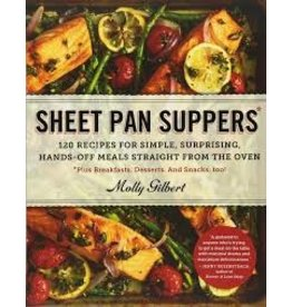 Books Sheet Pan Suppers: 120 Recipes for Simple, Surprising Hands-Off Meals Straight From the Oven by Molly Gilbert