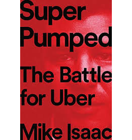 Books Super Pumped: The Battle for Uber by Mike Isaac