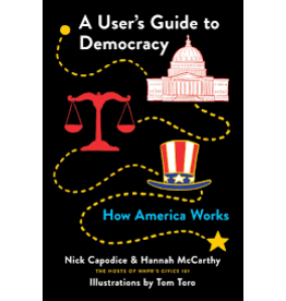 Books A User's Guide to Democracy: How America Works by Nick Capodice & Hannah McCarthy