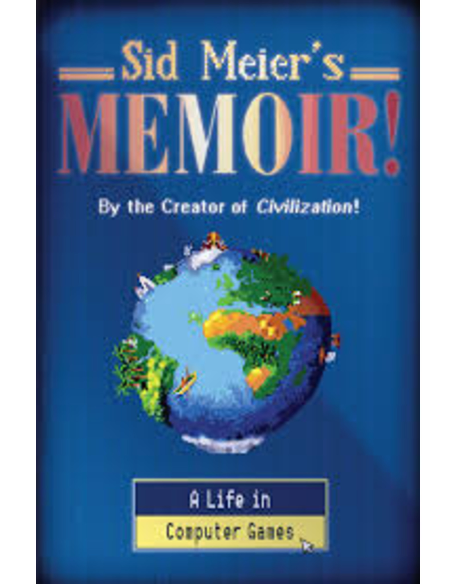 Books Sid Meier's Memoir! A Life in Computer Games
