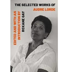 Books The Selected Works of Audre Lorde Edited with an Introduction by Roxane Gay (Holiday Catalog)