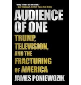 Books Audience of One: Trump, Television, and the Fracturing of America by James Poniewozik