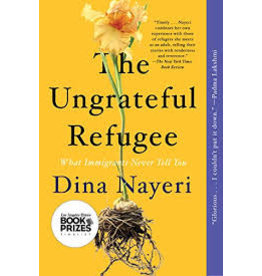 Books The Ungrateful Refugee by Dina Nayeri